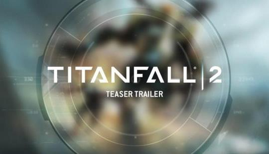 itanfall 2 Teaser Trailer – PS4, Xbox One and PC