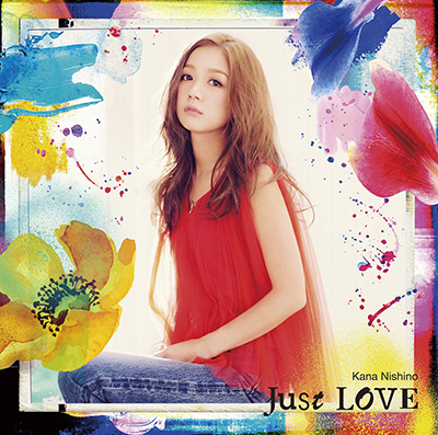 Kana Nishino「Just LOVE」(初回生産限定盤)(DVD付)