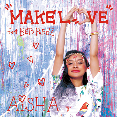 AISHA「MAKE LOVE EP」