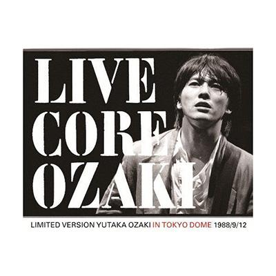尾崎豊「LIVE CORE 完全版 ~YUTAKA OZAKI IN TOKYO DOME 1988・9・12」