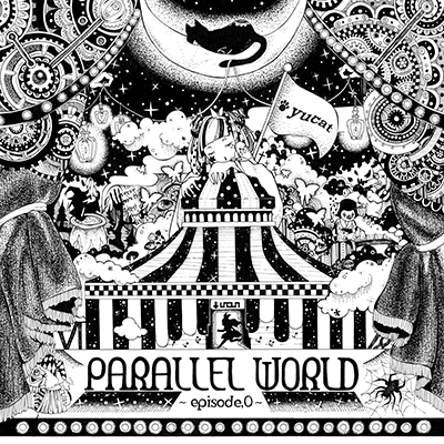 PARALLEL WORLD「~episode.0~」