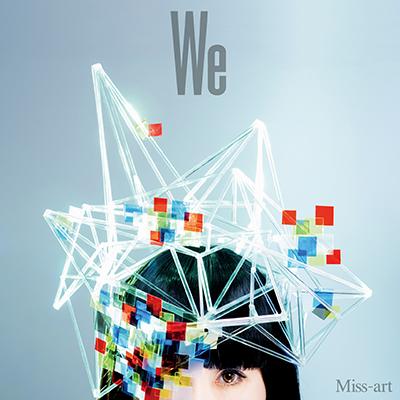 Miss-art「We」