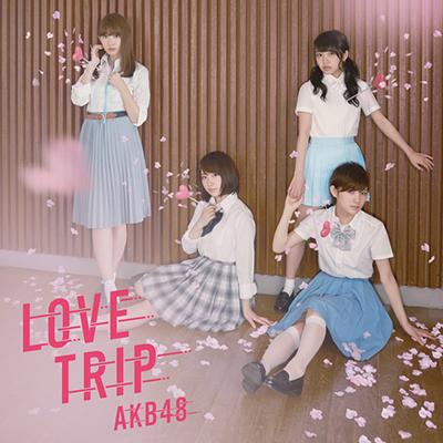 AKB48 「LOVE TRIP しあわせを分けなさい」Type E 通常盤