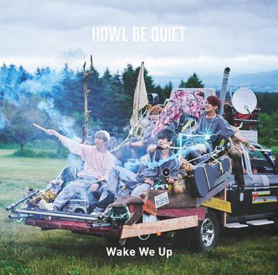 HOWL BE QUIET「Wake We Up」(通常盤)(ハウルのオリジナルステッカー(Wake We Up ver.)付)
