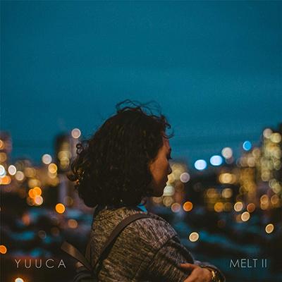 YUUCA「MELTⅡ」