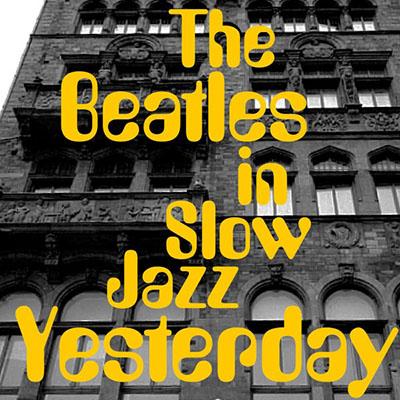 YESTERDAY・・・Beatlesをスロー・ジャズで