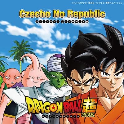 Czecho No Republic「Forever Dreaming 【ドラゴンボール超Ve.r】(CD)」