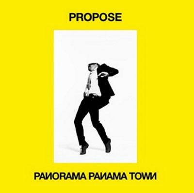 パノラマパナマタウン「PROPOSE」