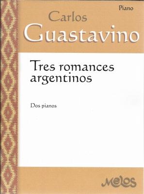 GuastavinoTres Romances argentinos