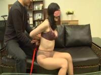 熟女動画 AVの面接でいきなり目隠しされハメ撮りされてしまう五十路の熟女さん