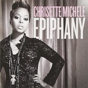 CHRISETTE MICHELE「EPIPHANY」