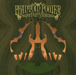 SUPER FURRY ANIMALS「PHANTOM POWER」