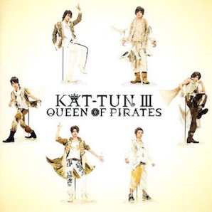 KAT-TUN「KAT-TUN III - QUEEN OF PIRATES」