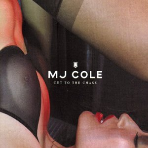 MJ COLE「CUT THE CHASE」