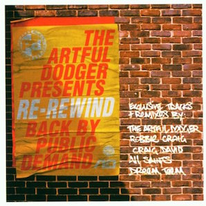 THE ARTFUL DODGER「THE ARTFUL DODGER PRESENTS RE-REWIND BACK BY PUBLIC DEMAND」