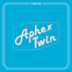 APHEX TWIN「CHEETAH EP」