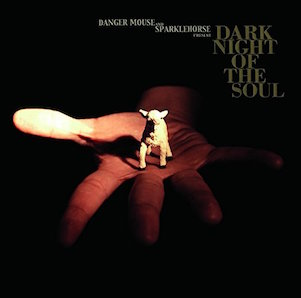 DANGER MOUSE SPARKLEHORSE「DARK NIGHT OF THE SOUL」