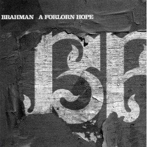 BRAHMAN「A FORLORN HOPE」