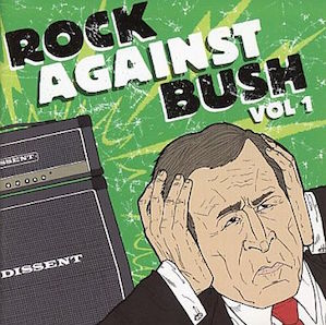 VARIOUS ARTISTS「ROCK AGAINST BUSH VOL1」