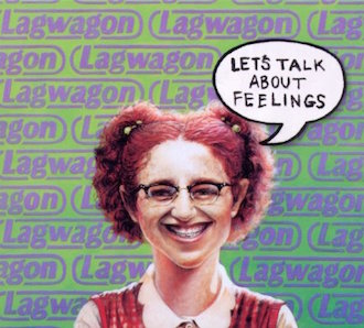 LAGWAGON「LETS TALK ABOUT FEELINGS」
