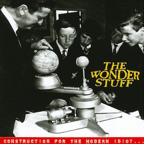 THE WONDER STUFF「CONSTRUCTION FOR THE MODERN IDIOT」