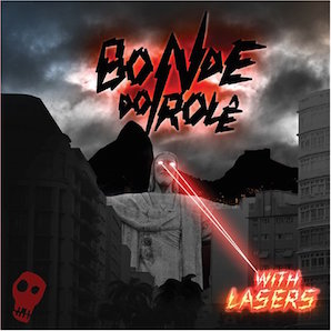 BONDE DO ROLE「WITH LASERS」