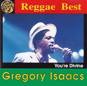 GREGORY ISAAC「YOURE DIVINE - REGGAE BEST」