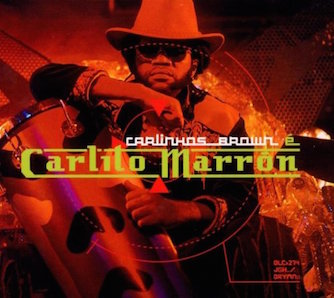 CARLINHOS BROWN「CARLITO MARRON」
