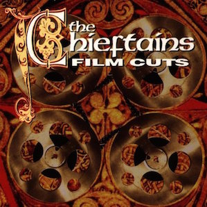 THE CHIEFTAINS「FILM CUTS」