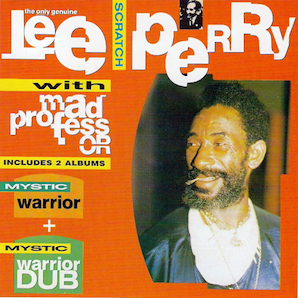 LEE SCRATCH PERRY WITH MAD PROFESSOR「MYSTIC WARRIOR : DUB」