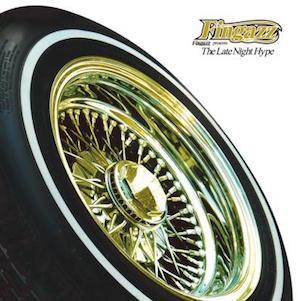 FINGAZZ「FINGAZZ PRESENTS THE LATE NIGHT HYPE」