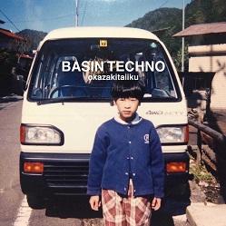 BASIN TECHNO(初回生産限定盤)